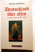 ALLEMAGNE/DEUTSCHLAND UBER ALLES/PANGERMANISME 1890-1945/M.KORINMAN/RARE/ENVOI