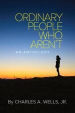 Ordinary People Who Aren't: An Anthology