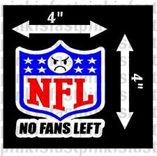 NO FANS LEFT DECAL STICKER BOYCOTT NFL WINDOW NATIONAL FOOTBALL LEAGUE