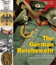 THE GERMAN REICHSWEHR: UNIFORMS AND EQUIPMENT OF THE GERMAN ARMY FROM 1919 TO 19