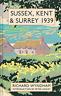 Sussex, Kent and Surrey 1939, Very Good Condition Book, Richard Wyndham, ISBN 18