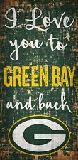 """Green Bay Packers I love you to and Back Wood Sign NEW 6"""" x 12"""" Wall Decoration"""