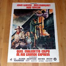 QUEL MALEDETTO COLPO AL RIO GRANDE EXPRESS manifesto poster John Wayne Western