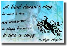 A Bird Doesn't Sing - Maya Angelou Quote - NEW Classroom Motivational Poster
