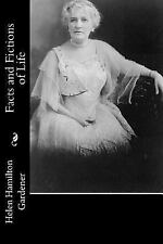 Facts and Fictions of Life by Helen Hamilton Gardener (2016, Paperback)