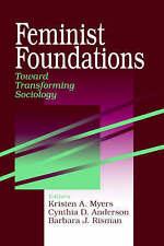 Feminist Foundations: Toward Transforming Sociology (A Gender & Society Reader)