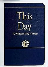 This Day (Regular Edition): A Wesleyan Way of Prayer (How Is It With Your Soul?)