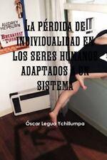 La Pérdida de Individualidad en Los Seres Humanos Adaptados a un Sistema by...
