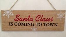 Christmas Hanging Santa Claus Is Coming To Town Wooden Plaque Festive/Xmas/NEW
