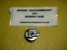 NEW  222k SINGER  FEATHERWEIGHT BOBBIN CASE
