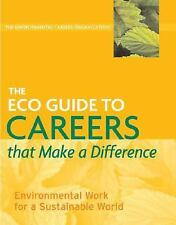 The ECO Guide to Careers that Make a Difference: Environmental Work Fo-ExLibrary