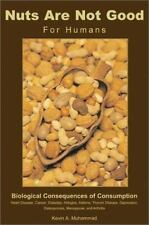 Nuts Are Not Good for Humans : Biological Consequences of Consumption (2001,...
