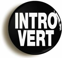 INTROVERT FUNNY BADGE BUTTON PIN (Size is 1inch/25mm diameter)