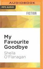 My Favourite Goodbye by Sheila O'Flanagan (2016, MP3 CD, Unabridged)