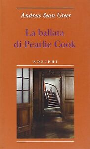 La ballata di Pearlie Cook -Andrew S. Greer- Libro Nuovo in Offerta!