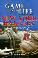 Game of My Life : New York Rangers by John Kreiser; John Halligan