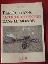 Persécutions Antichrétiennes Dans le Monde -  Rapport 2005 Thomas Grimaux