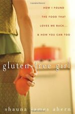 Gluten-Free Girl: How I Found the Food That Loves