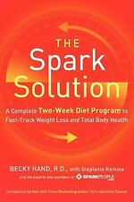 The Spark Solution: A Complete Two-Week Diet Program to Fast-Track Weight Loss a