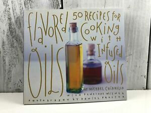 Flavored Oils: 50 Recipes for Cooking with Infused Oils Food Recipes Healthy