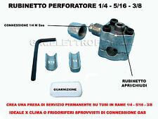 RUBINETTO PERFORATORE PRESA SERVIZIO TUBO RAME GAS R134A R12 R404A R22 R600a R14