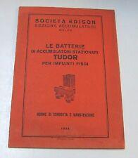 Le batteria di accumulatori stazionari Tudor per impianti fissi . 1954