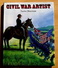 Civil War Artist by Taylor Morrison 1999 HC DJ First Printing