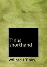 Tinus Shorthand: By Willard I Tinus