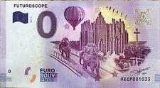 BILLET 0 ZERO EURO SOUVENIR  TOURISTIQUE  FUTUROSCOPE 2017-2
