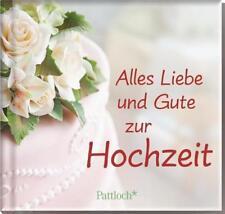 Alles Liebe und Gute zur Hochzeit (2014, Gebundene Ausgabe)