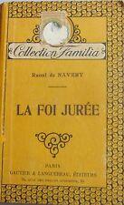 Raoul de NAVERY. La foi jurée. Gautier Languereau. Coll. Familia 1923.