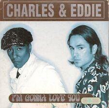 CD 2 TITRES CHARLES & EDDIE--I'M GONNA LOVE YOU--1995