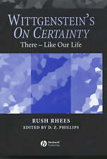 NEW Wittgenstein's On Certainty: There - Like Our Life by Rush Rhees