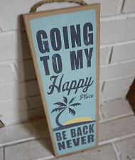 GOING TO MY HAPPY PLACE - BE BACK NEVER Palm Tree Sunset Beach Home Decor Sign