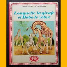 LONGUETTE LA GIRAFE ET BOBO LE ZÈBRE Lucienne Erville Marcel Marlier 1973