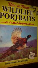How to Paint Wildlife Portraits in Oil, Pastel, Oil and Acrylic by McLaughlin