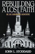 """Rebuilding a Lost Faith by an American Agnostic"" John Stoddard (Tan Books)"