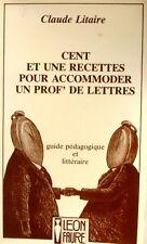 Cent et une recettes pour accommoder un prof de lettres - Claude Litaire 1981 -
