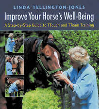 Improve Your Horse's Well-being: A Step-by-step Guide to TTouch and TTeam...