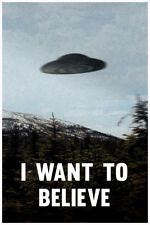 I Want To Believe Truth Out There UFO Flying Saucer xfiles Poster 12x18