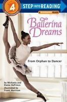 Ballerina Dreams: From Orphan to Dancer [Step Into Reading, Step 4]