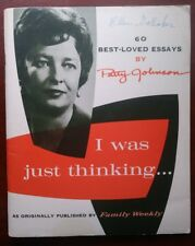 I Was Just Thinking... 60 Essays by Patty Johnson Family Weekly Magazine 1962