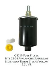 Fuel Filter G8219 Fits 02-04 Avalanche Suburban Silverado Tahoe Sierra Yukon V8