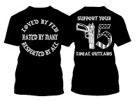 Outlaws MC SYLO AOA Loved By Few - Hated By Many - Respected By All TShirt *New*