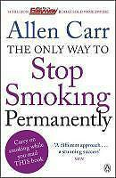Allen Carr - The Only Way To Stop Smoking Permanently
