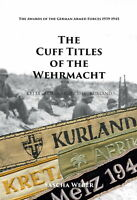 The Cuff Titles of the Wehrmacht - (Sascha Weber) - English Edition