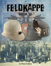 NEW! Feldkappe Book II- Austro-Hungarian WW1 WWI cap hat book