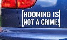 200mm (20cm) Ken Block Hooning is not a Crime Vinyl Aufkleber Hoonigan JDM