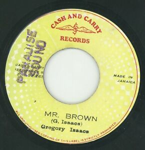 """"""" MR. BROWN. """" gregory isaacs. CASH AND CARRY RECORDS 7in 1979."""