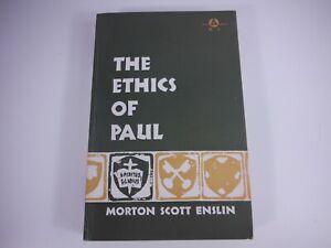 The Ethics of Paul by Morton Scott Enslin
